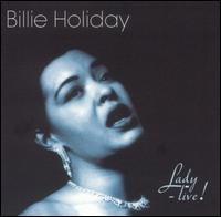 "Song ""T'Ain't Nobody's Biz-Ness If I Do"" from album ""Lady Live"""