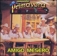 Amigo Mesero 4908861c5f5e3 Conjunto Primavera Discografia