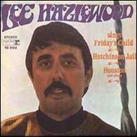 Friday's Child: Lee Hazlewood