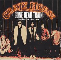 Gone Dead Train: Best of Crazy Horse