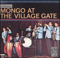 Mongo at the Village Gate [live]