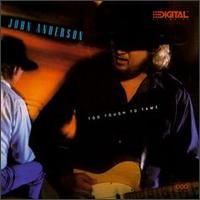 John Anderson - Too Tough To Tame